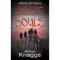 Lost Souls: Hotel St Kilda by Michael Knaggs, 9781785892967