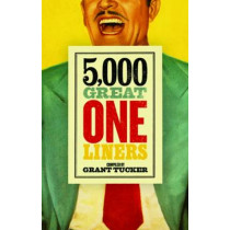 5,000 Great One Liners by Grant Tucker, 9781785900242