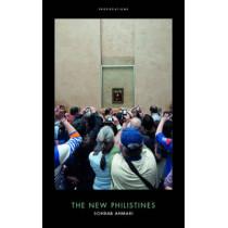 The New Philistines by Sohrab Ahmari, 9781785901270