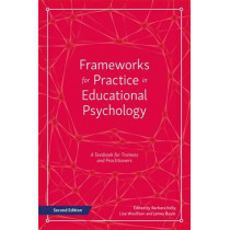 Frameworks for Practice in Educational Psychology, Second Edition: A Textbook for Trainees and Practitioners by Barbara Kelly, 9781785920073