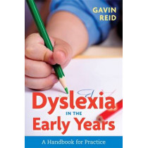 Dyslexia in the Early Years: A Handbook for Practice by Gavin Reid, 9781785920653