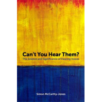 Can't You Hear Them?: The Science and Significance of Hearing Voices by Simon McCarthy-Jones, 9781785922565