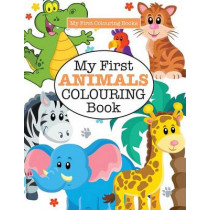 My First ANIMALS Colouring Book ( Crazy Colouring For Kids) by Elizabeth James, 9781785951428