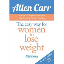 The Easy Way for Women to Lose Weight by Allen Carr, 9781785993039