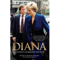 Diana: Closely Guarded Secret by Ken Wharfe, 9781786061133
