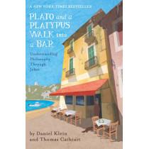 Plato and a Platypus Walk Into a Bar: Understanding Philosophy Through Jokes by Daniel Klein, 9781786070180