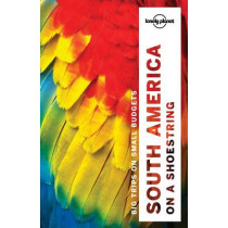 Lonely Planet South America on a shoestring by Lonely Planet, 9781786571182