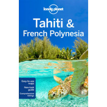 Lonely Planet Tahiti & French Polynesia by Lonely Planet, 9781786572196