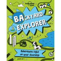 Backyard Explorer by Lonely Planet Kids, 9781786573186