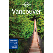 Lonely Planet Vancouver by Lonely Planet, 9781786573339