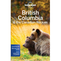 Lonely Planet British Columbia & the Canadian Rockies by Lonely Planet, 9781786573377