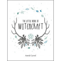 The Little Book of Witchcraft by Astrid Carvel, 9781786850331