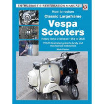 How to Restore Classic Largeframe Vespa Scooters by Mark Paxton, 9781787110281