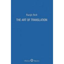 The Art of Translation by Ranjit Bolt, 9781840028652