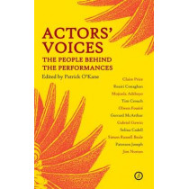 Actors Voices: The People Behind the Performance by Patrick O'Kane, 9781840029567