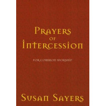 Prayers of Intercession for Common Worship by Susan Sayers, 9781840034738