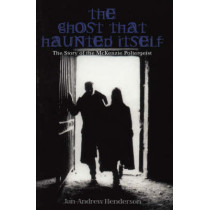 The Ghost That Haunted Itself: The Gruesome Ghoul of Edinburgh's Greyfriars Graveyard by Jan-Andrew Henderson, 9781840184822