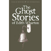 The Ghost Stories of Edith Wharton by Edith Wharton, 9781840221640