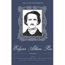 The Collected Works of Edgar Allan Poe by Edgar Allan Poe, 9781840221725