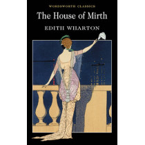 The House of Mirth by Edith Wharton, 9781840224191