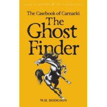 The Casebook of Carnacki The Ghost-Finder by W. H. Hodgson, 9781840225297
