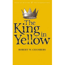 The King in Yellow by Robert W. Chambers, 9781840226447