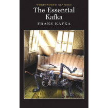 The Essential Kafka: The Castle; The Trial; Metamorphosis and Other Stories by Franz Kafka, 9781840227260