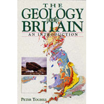 The Geology of Britain by Peter Toghill, 9781840374049