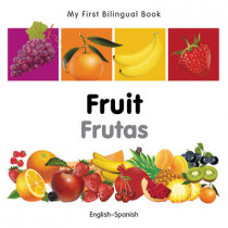 My First Bilingual Book - Fruit by Milet Publishing, 9781840596366