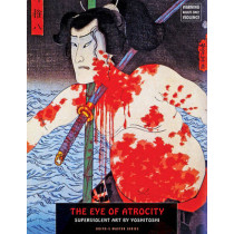 The Eye Of Atrocity: Superviolent Art by Yoshitoshi by Tsukioka Yoshitoshi, 9781840683318