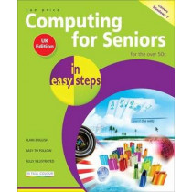 Computing for Seniors in Easy Steps: Windows 7 by Sue Price, 9781840783933