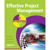 Effective Project Management in Easy Steps by John Carroll, 9781840784466