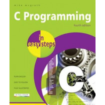 C Programming in Easy Steps by Mike McGrath, 9781840785449