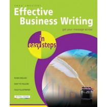 Effective Business Writing in Easy Steps by Tony Rossiter, 9781840785715