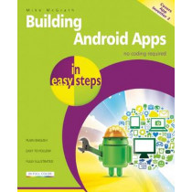 Building Android Apps in Easy Steps: Covers App Inventor 2 by Mike McGrath, 9781840786293