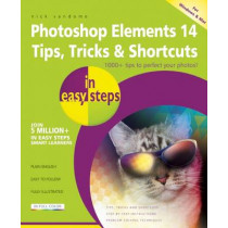 Photoshop Elements 14 Tips, Tricks & Shortcuts in Easy Steps by Nick Vandome, 9781840787160