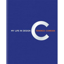 Terence Conran: My Life in Design by Sir Terence Conran, 9781840917208