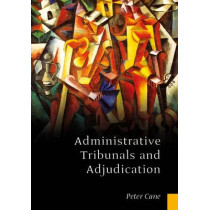 Administrative Tribunals and Adjudication by Peter Cane, 9781841130095