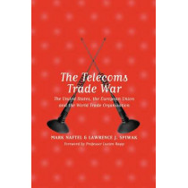 The Telecoms Trade War: the United States, the European Union and the World Trade Organisation by Mark Naftel, 9781841130149