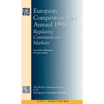 European Competition Law Annual: Regulating Communications Markets: 1998 by Claus-Dieter Ehlermann, 9781841130996