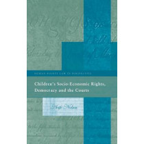Children's Socio-Economic Rights, Democracy And The Courts by Aoife Nolan, 9781841137698