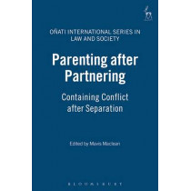 Parenting After Partnering: Containing Conflict After Separation by Mavis Maclean, 9781841137827