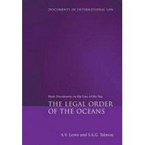 The Legal Order of the Oceans: Basic Documents on the Law of the Sea by A. V. Lowe, 9781841138237