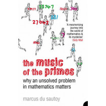 The Music of the Primes: Why an unsolved problem in mathematics matters by Marcus du Sautoy, 9781841155807