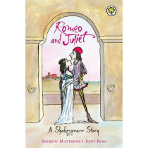A Shakespeare Story: Romeo And Juliet by Andrew Matthews, 9781841213361