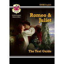Grade 9-1 GCSE English Shakespeare Text Guide - Romeo & Juliet by CGP Books, 9781841461182