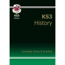KS3 History Complete Study and Practice by CGP Books, 9781841463919