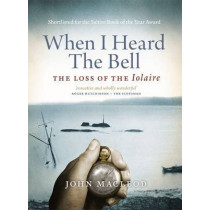When I Heard the Bell: The Loss of the Iolaire by John MacLeod, 9781841588582