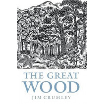 The Great Wood: The Ancient Forest of Caledon by James Crumley, 9781841589732