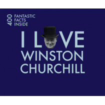 I Love Churchill: 400 Fantastic Facts by Cate Ludlow, 9781841657349